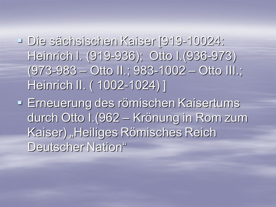 Die sächsischen Kaiser [919-10024: Heinrich I. (919-936); Otto I